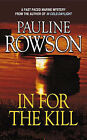 In for the Kill - A Compelling Thriller of Identity Theft, Fraud, Embezzlement and Murder by Pauline Rowson (Paperback, 2007)