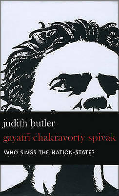 Who Sings the Nation-State?: Language, Politics, Belonging, Spivak, Gayatri C, U