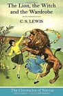 The Chronicles of Narnia - The Lion, the Witch and the Wardrobe by C. S. Lewis (Hardback, 2014)