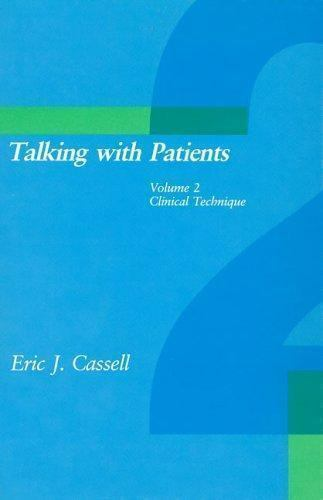 Talking with Patients, Vol. 2: Clinical Technique by Cassell, Eric J.
