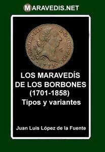 Los MaravedÍs De Los Borbones (1701-1858) Tipos Y Variantes Año 2019 BéNéFique à La Moelle Essentielle