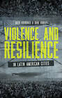 Violence and Resilience in Latin American Cities by Zed Books Ltd (Paperback, 2015)