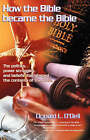 How the Bible Became the Bible by Donald L O'Dell (Paperback, 2006)