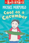 Cool as A Cucumber by Michael Morpurgo (Paperback, 2005)