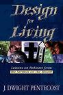 Design for Living by Dr J Dwight Pentecost (Paperback / softback, 1999)