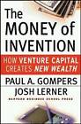 The Money of Invention: How Venture Capital Creates New Wealth by Paul A. Gompers, Josh A. Lerner (Hardback, 2001)