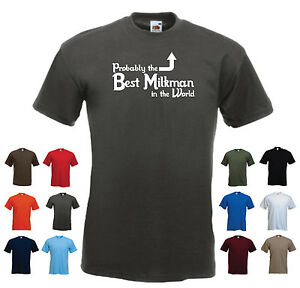 'Probably the Best Milkman in the World' Funny Milk Float Gift Idea Mens T-shirt