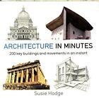 Architecture In Minutes von Susie Hodge (2016, Taschenbuch)