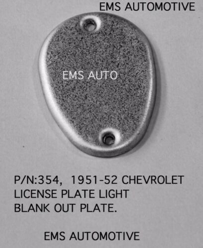 Chevrolet Chevy Car License Plate Light Blank Out Filler 1951-1952 #354 EMS