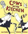 Cows in the Kitchen by June Crebbin (Paperback, 2010)