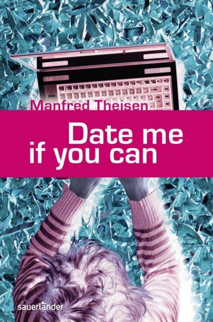 Date me if you can von Manfred Theisen (2012, Gebunden), UNGELESEN