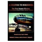 43 Seconds to Hiroshima Richard H Nelson Authorhouse Hardback 9781420843156