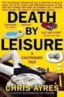 Death by Leisure: A Cautionary Tale by Chris Ayres (Paperback / softback, 2010)