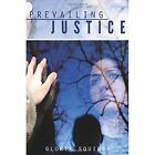 Prevailing Justice by Gloria Squires (Paperback / softback, 2014)