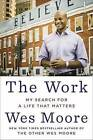 The Work: My Seach for a Life That Matters by Wes Moore (Hardback, 2015)