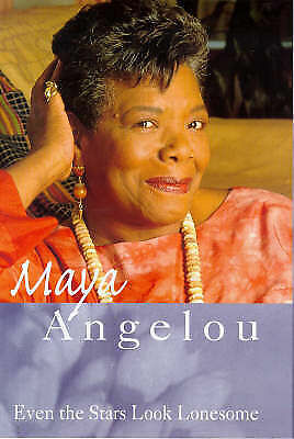 """AS NEW"" Even The Stars Look Lonesome, Angelou, Dr Maya, Book"