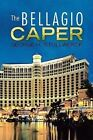 The Bellagio Caper by George H Stollwerck 9781436350228 (paperback 2008)