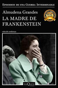 La-madre-de-Frankenstein-Almudena-Grandes-BESTSELLER-LIBRO-DIGITAL-PDF-EPUB