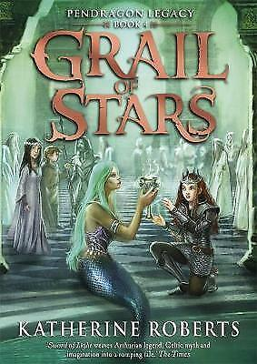 1 of 1 - Grail Of Stars (Pendragon Legacy), Roberts, Katherine, Very Good Book