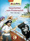 Geschichten vom Piratenschiff von Thilo (2012, Gebundene Ausgabe)