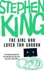 The Girl Who Loved Tom Gordon by Stephen King (Paperback, 2007)