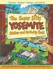 The Super Silly Yosemite Sticker and Activity Book: Puzzles, Games, Mazes and More! by Katherine Brumage (Paperback, 2011)