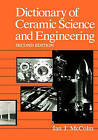 Dictionary of Ceramic Science and Engineering by I.J. McColm (Paperback, 2010)