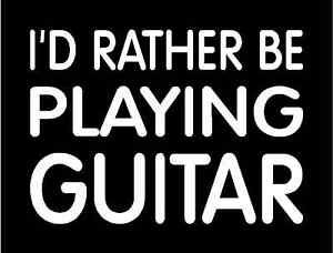 3 Sizes, 12 Colors I/'D RATHER BE PLAYING GUITAR Vinyl Decal