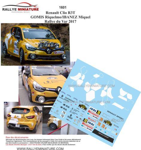 DECALS 1//43 REF 1601 RENAULT CLIO R3T GOMIS RALLYE DU VAR 2017 RALLY