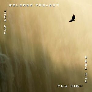 FLY-HIGH-FLY-FREE-By-The-Soul-Release-Project-New-Age-Spiritual-Chillout