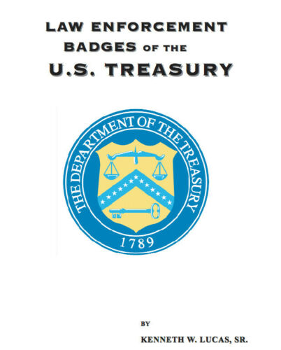 U.S TREASURY DEPARTMENT Chronology of Badges by Lucas