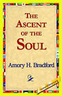 The Ascent of the Soul by Amory H Bradford (Paperback / softback, 2006)