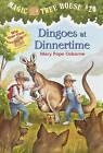 Dingoes at Dinnertime by Mary Pope Osborne (Hardback, 2000)