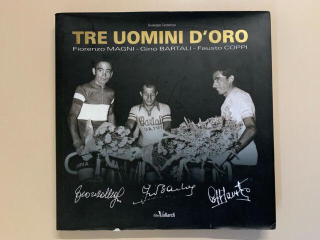 Tre uomini d'oro F. Magni - G. Bartali - F. Coppi di Castelnovi Vallardi 2011