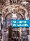 Moon San Miguel de Allende: Including Guanajuato & Queretaro by Julie Doherty Meade (Paperback, 2016)