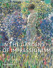 In the Gardens of Impressionism by Clare A.P. Willsdon (Paperback, 2016)