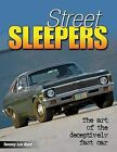 Street Sleepers: The Art of the Deceptively Fast Car by Tommy Lee Byrd (Paperback / softback, 2011)