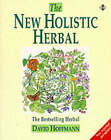 The New Holistic Herbal by David Hoffmann (Paperback, 1994)