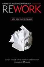 Rework : Change the Way You Work Forever by Jason Fried and David Heinemeier Hansson (2010, Hardcover)