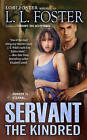 Servant: The Kindred by L. L. Foster (Paperback, 2009)