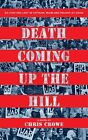 Death Coming up The Hill by Chris Crowe 9780544302150