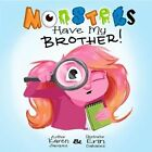 Monsters Have My Brother 9781592988631 by Karen Jacques Hardback
