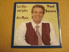 CD - SINGLE / PAUL SEVERS - AVE MARIA / LES FILLES SONT JOLIES