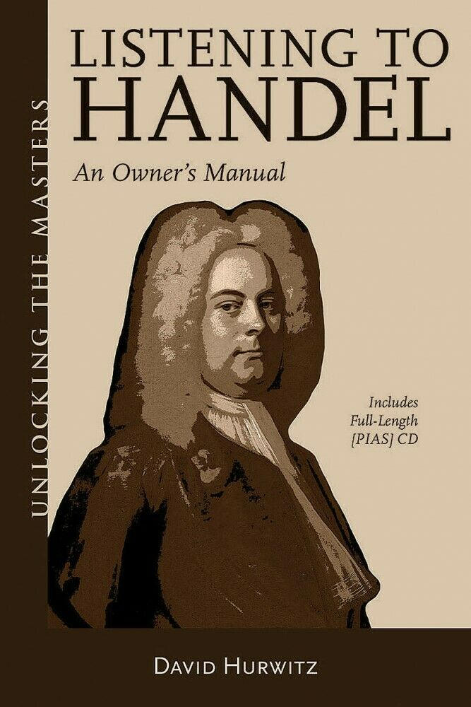 Listening to Handel An Owner/'s Manual Unlocking the Masters Book NEW 000156557