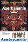 The Azerbaijanis: People, Culture and History by Bennett & Bloom (Hardback, 2004)