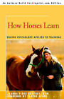 How Horses Learn: Equine Psychology Applied to Training by Jeanna C Fiske (Paperback / softback, 2005)