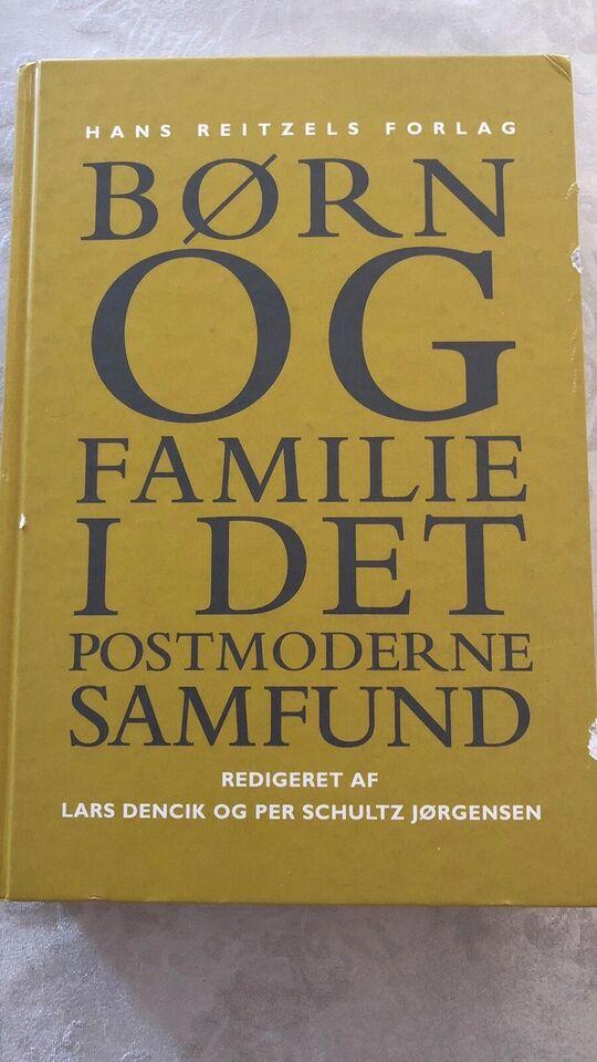 Børn og familie i det postmoderne samfund , Lars Dencik og