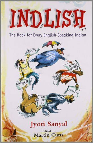 Indlish: The Book for Every English-Speaking Indian by Jyoti Sanyal Book The