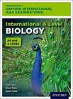 International A Level Biology for Oxford International AQA Examinations by Glenn Toole, Fran Fuller, Susan Toole (Mixed media product, 2016)