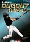 Dugout Rivals by Fred Bowen (Paperback / softback, 2010)